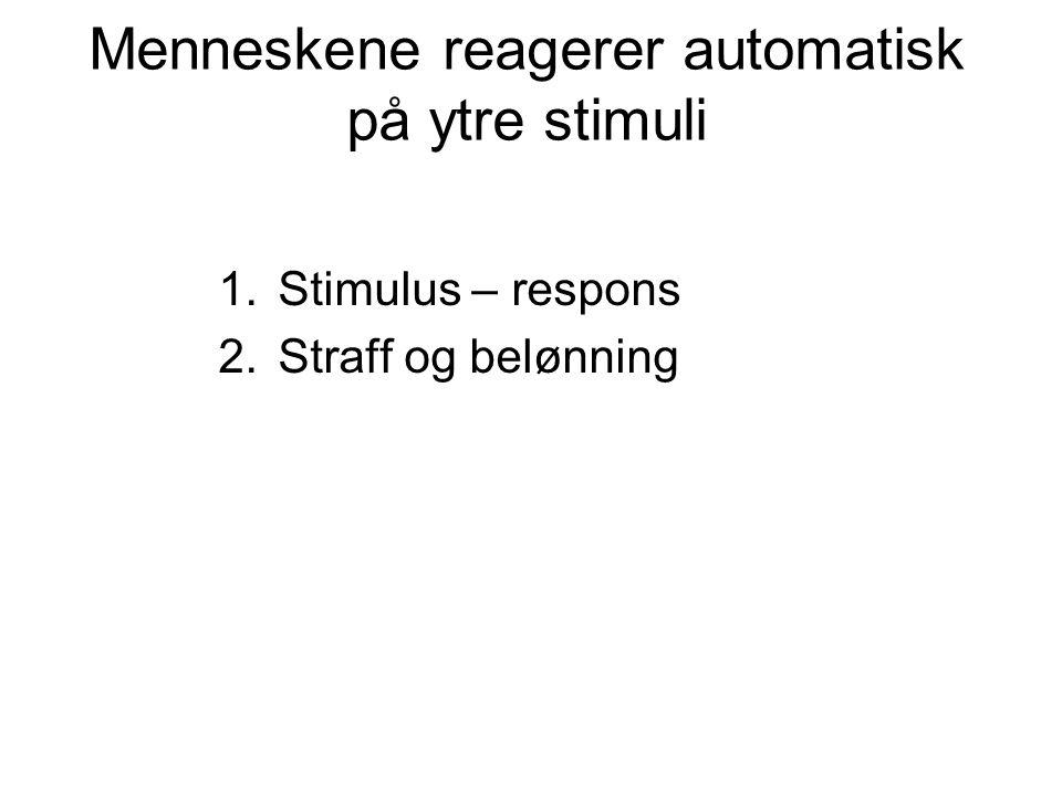 Menneskene reagerer automatisk på ytre stimuli