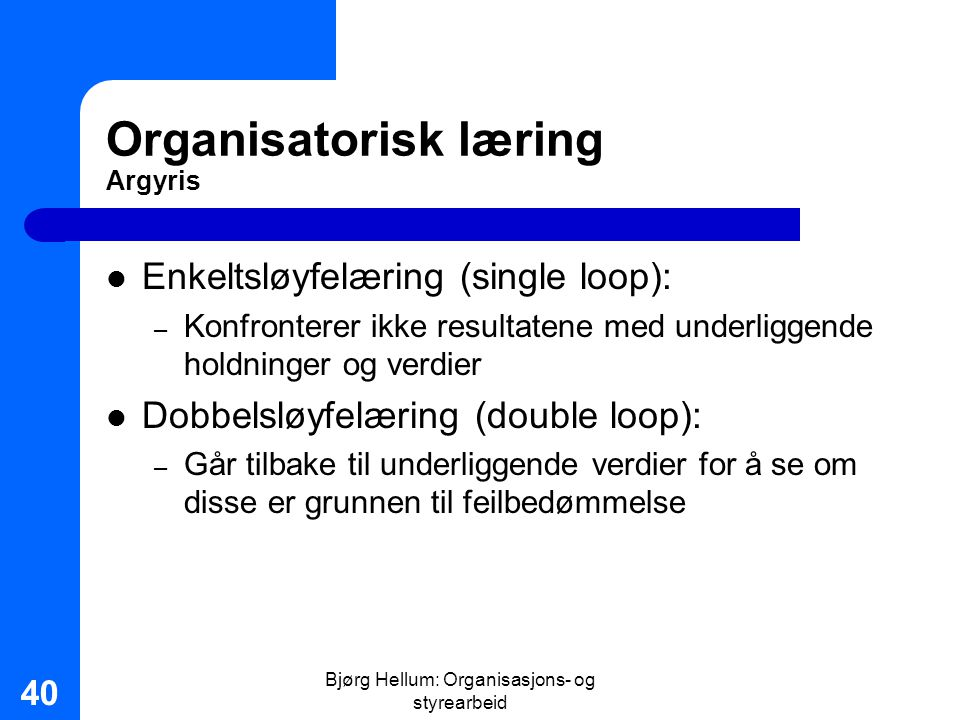 Organisatorisk læring Argyris