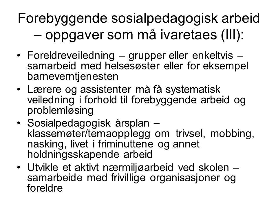 Forebyggende sosialpedagogisk arbeid – oppgaver som må ivaretaes (III):