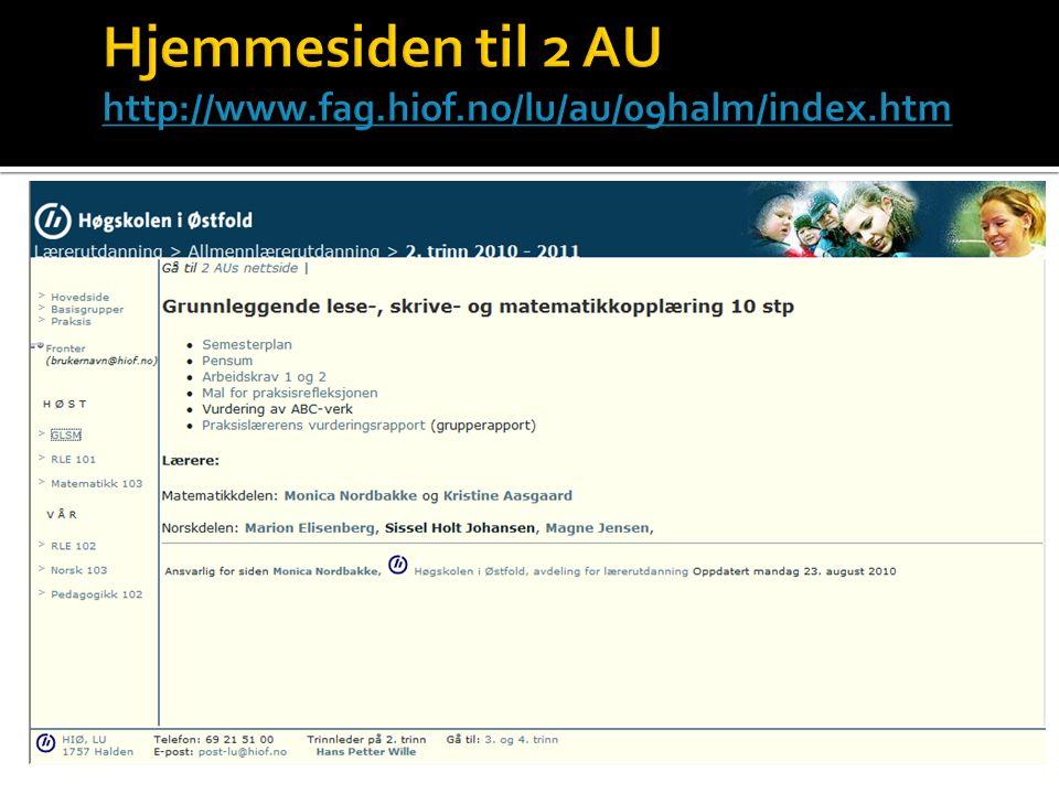 Hjemmesiden til 2 AU http://www.fag.hiof.no/lu/au/09halm/index.htm