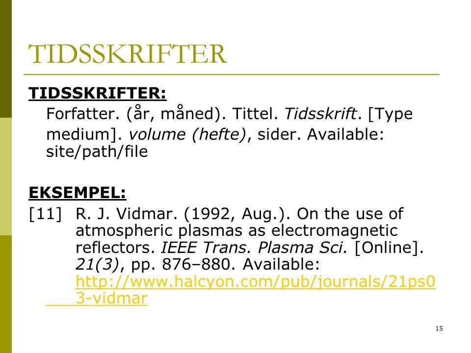 TIDSSKRIFTER TIDSSKRIFTER: