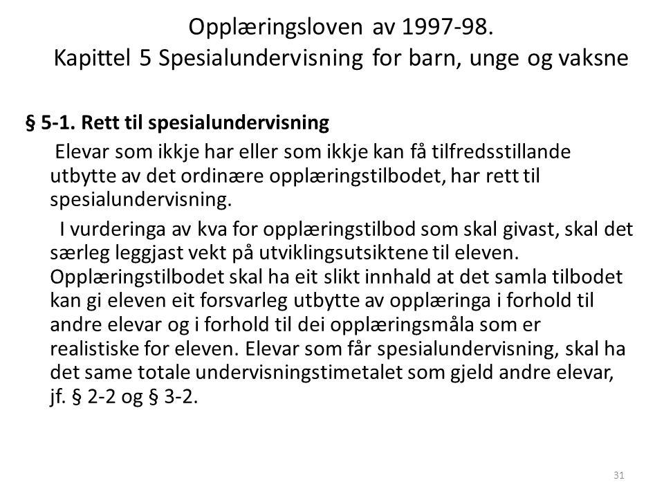 Opplæringsloven av 1997-98. Kapittel 5 Spesialundervisning for barn, unge og vaksne