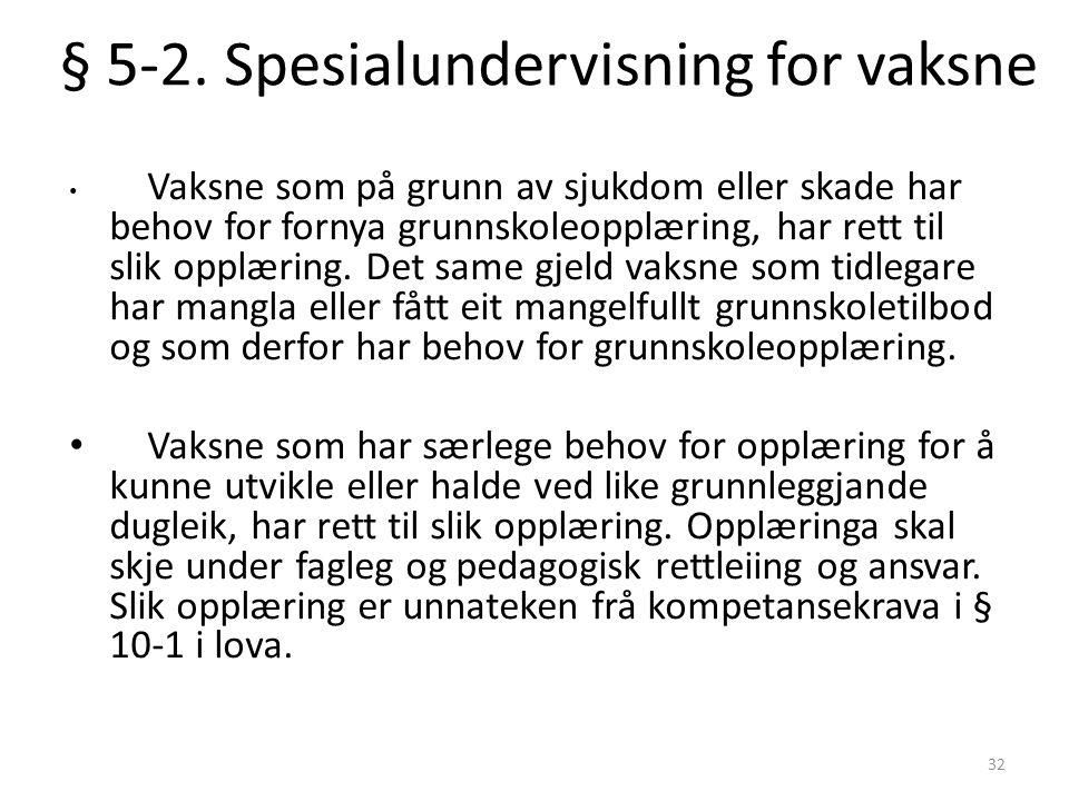 § 5-2. Spesialundervisning for vaksne