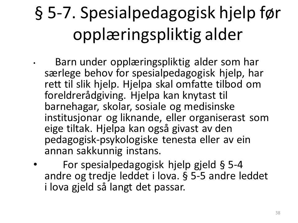 § 5-7. Spesialpedagogisk hjelp før opplæringspliktig alder