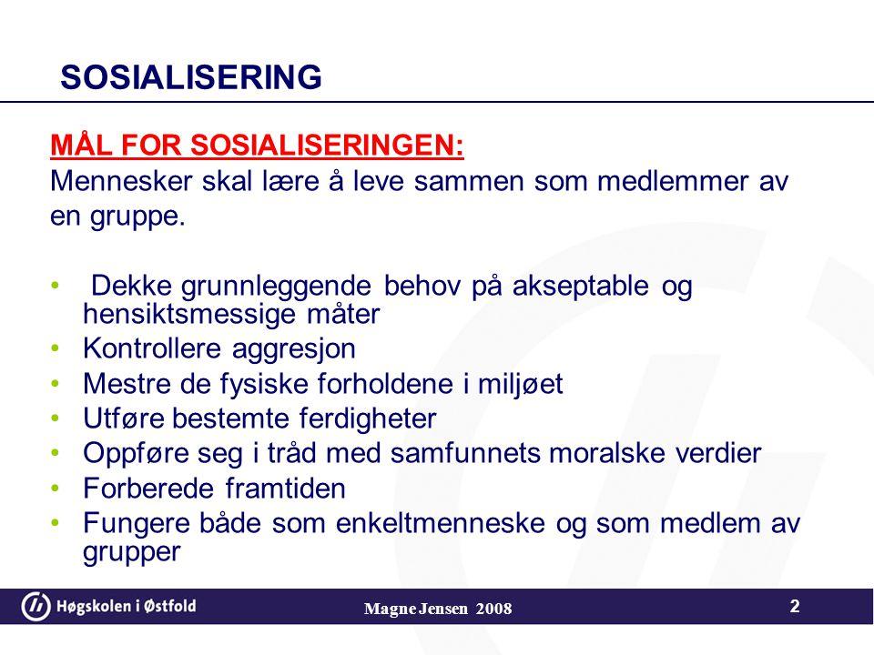 Sosialisering MÅL FOR SOSIALISERINGEN: