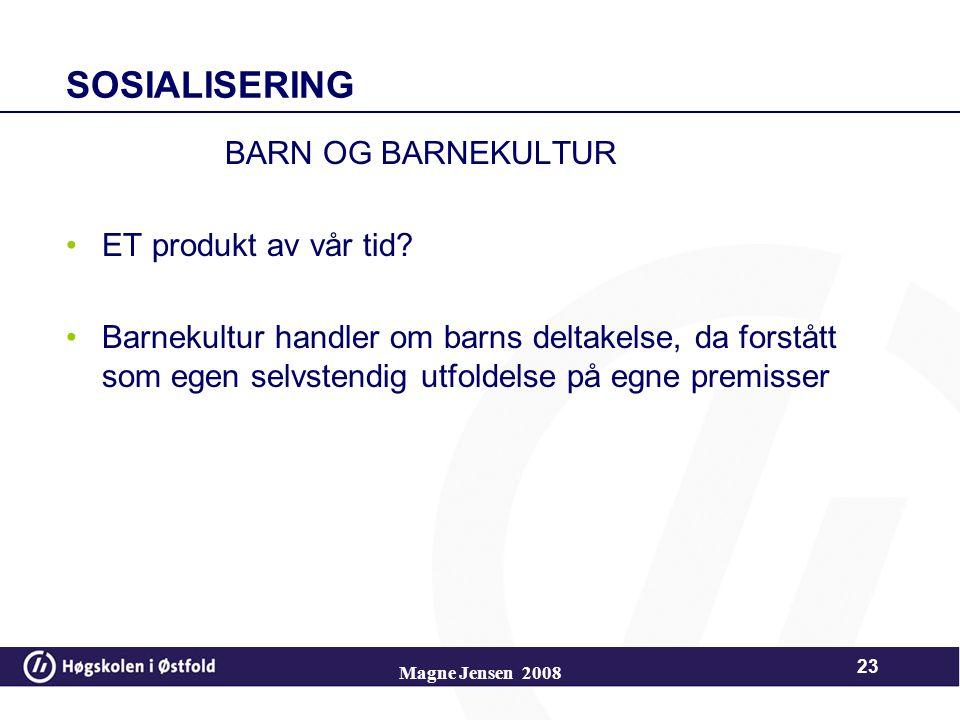 SOSIALISERING BARN OG BARNEKULTUR ET produkt av vår tid