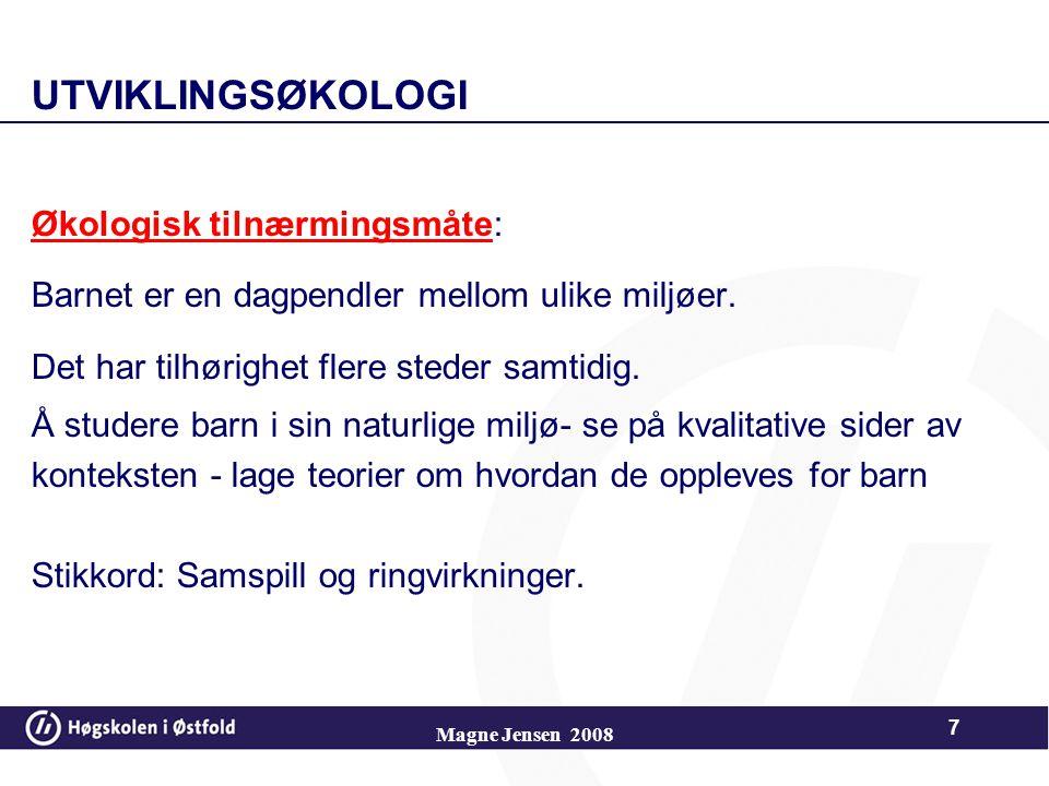 Utviklingsøkologi Økologisk tilnærmingsmåte: