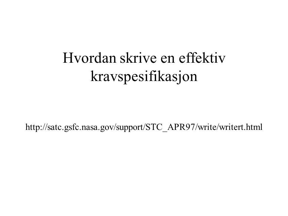 Hvordan skrive en effektiv kravspesifikasjon http://satc. gsfc. nasa