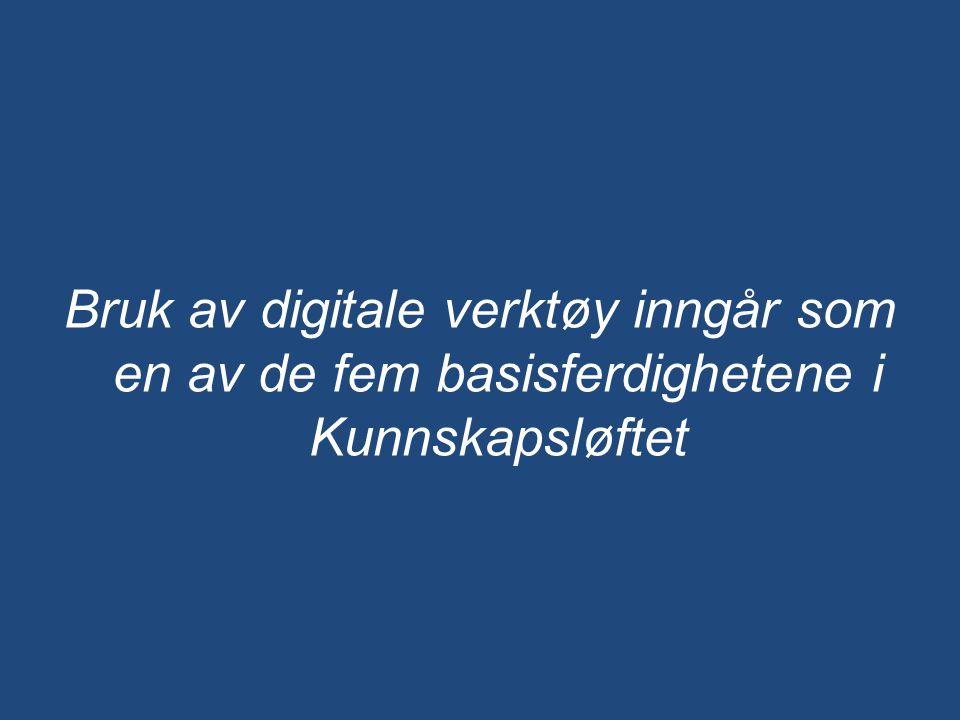 Bruk av digitale verktøy inngår som en av de fem basisferdighetene i Kunnskapsløftet