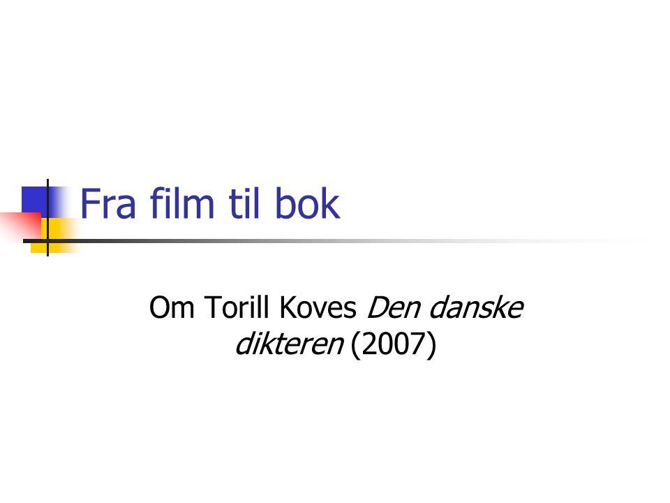 Om Torill Koves Den danske dikteren (2007)