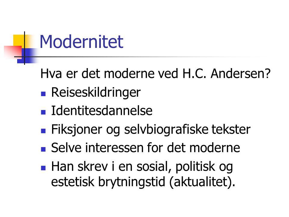 Modernitet Hva er det moderne ved H.C. Andersen Reiseskildringer