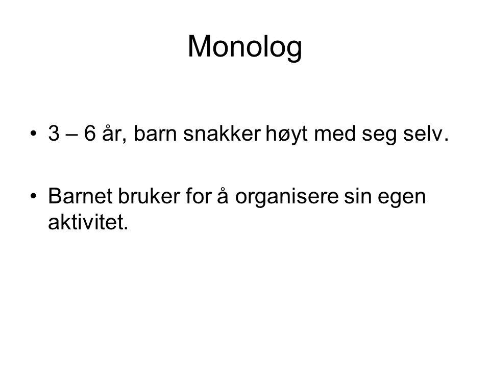 Monolog 3 – 6 år, barn snakker høyt med seg selv.