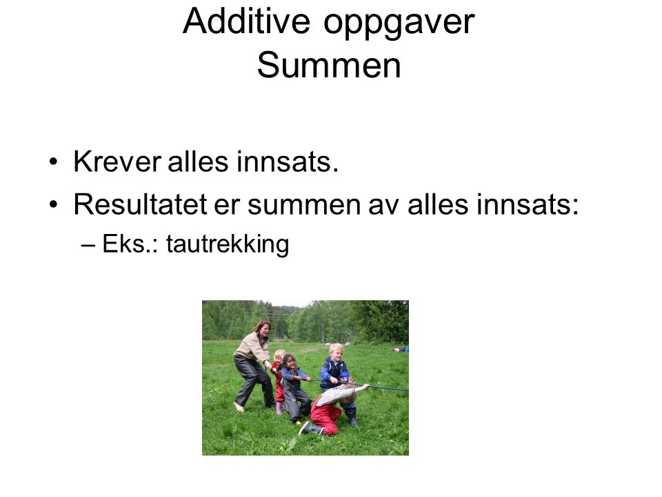 Additive oppgaver Summen