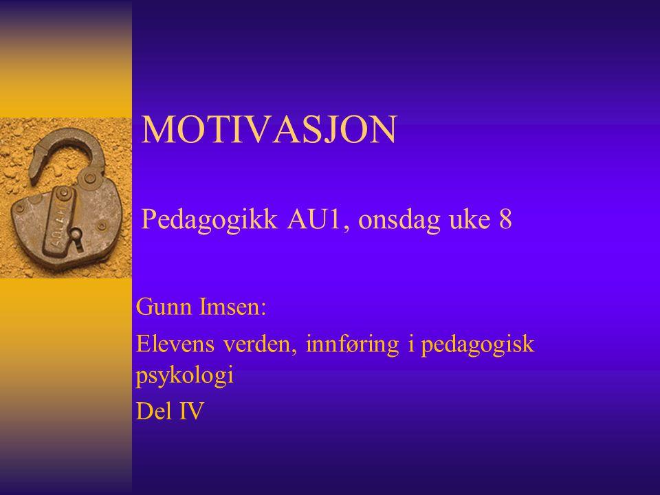 MOTIVASJON Pedagogikk AU1, onsdag uke 8