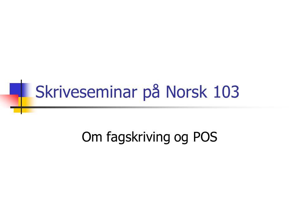 Skriveseminar på Norsk 103