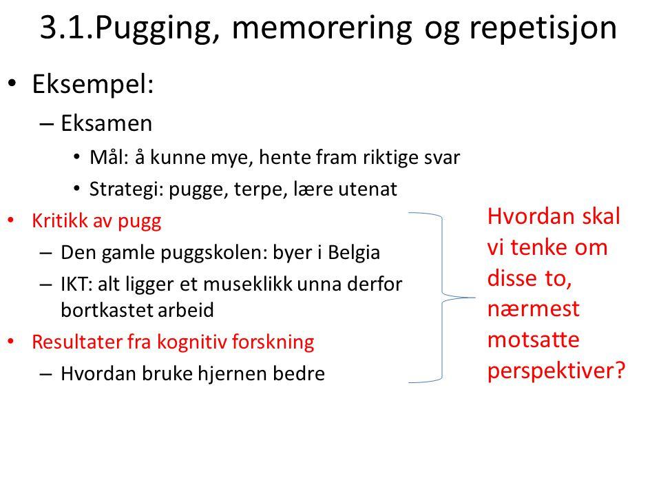 3.1.Pugging, memorering og repetisjon
