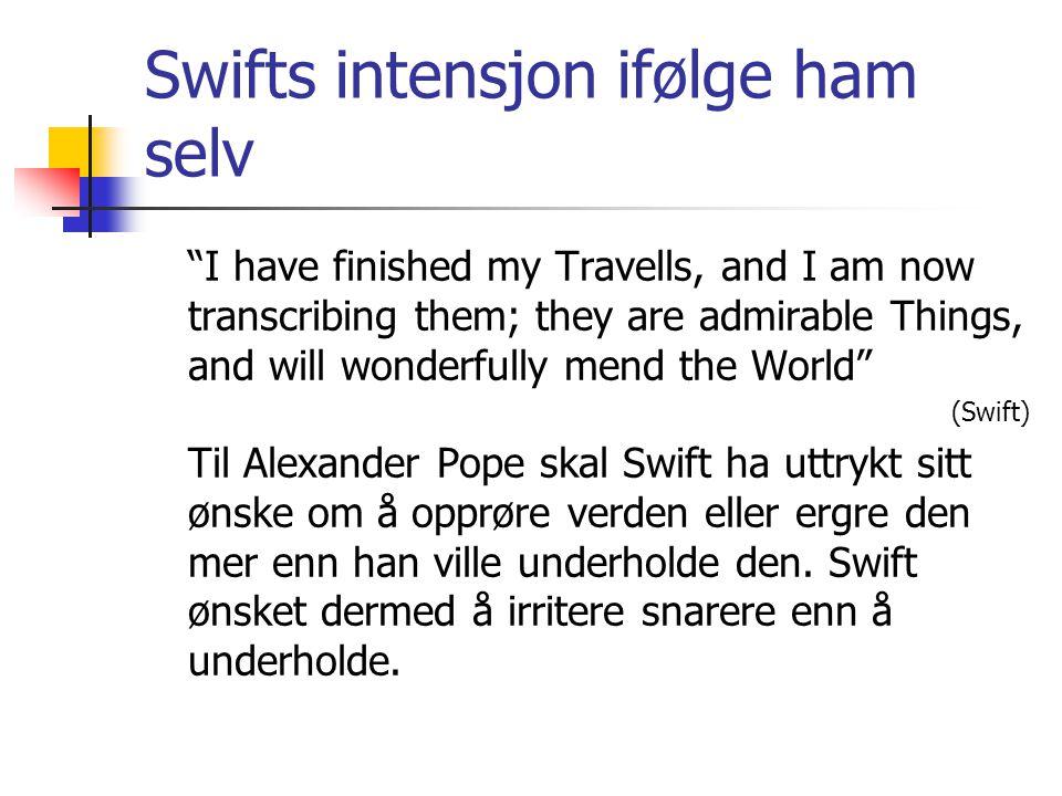 Swifts intensjon ifølge ham selv