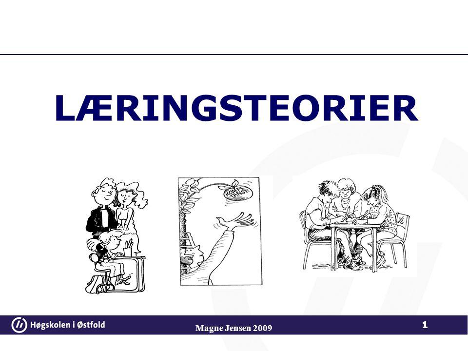 LÆRINGSTEORIER Magne Jensen 2009