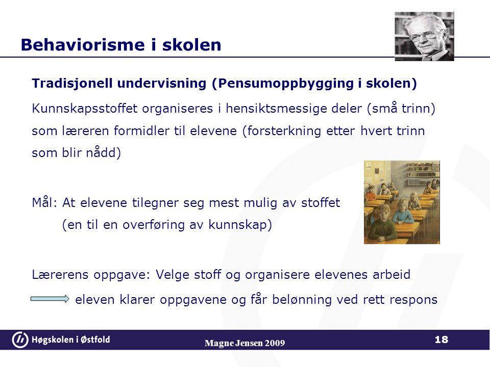 Behaviorisme i skolen Tradisjonell undervisning (Pensumoppbygging i skolen)