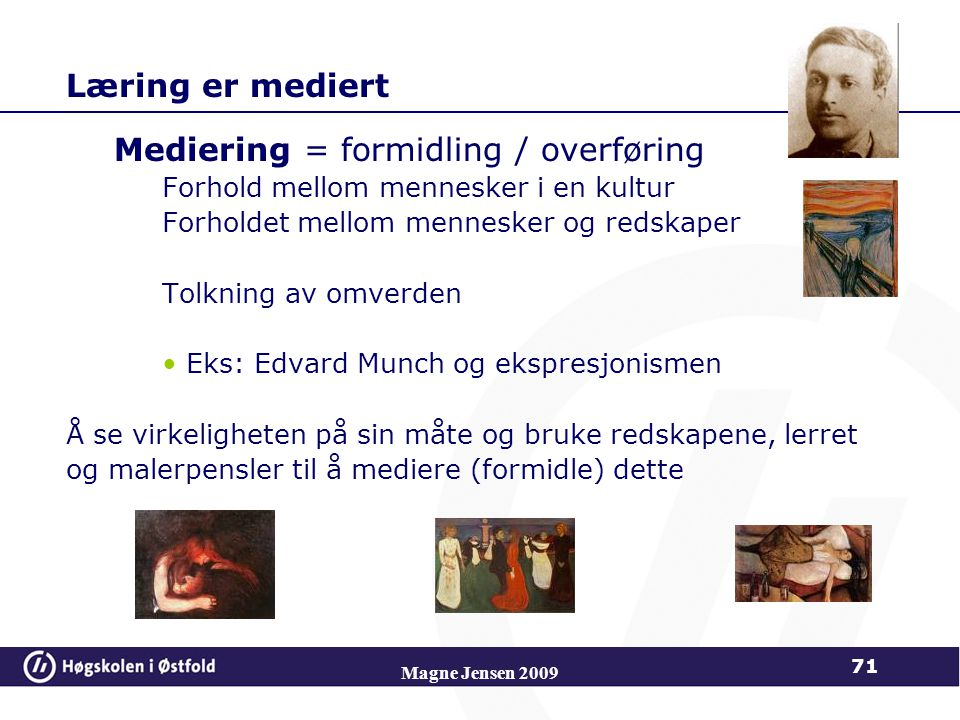 Mediering = formidling / overføring