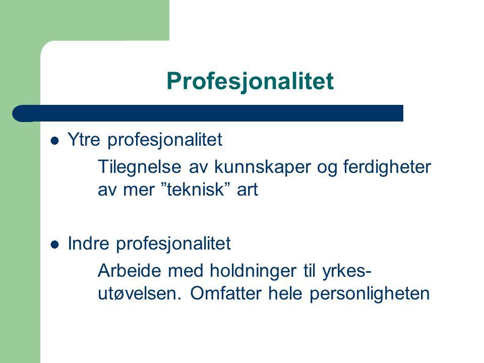 Profesjonalitet Ytre profesjonalitet