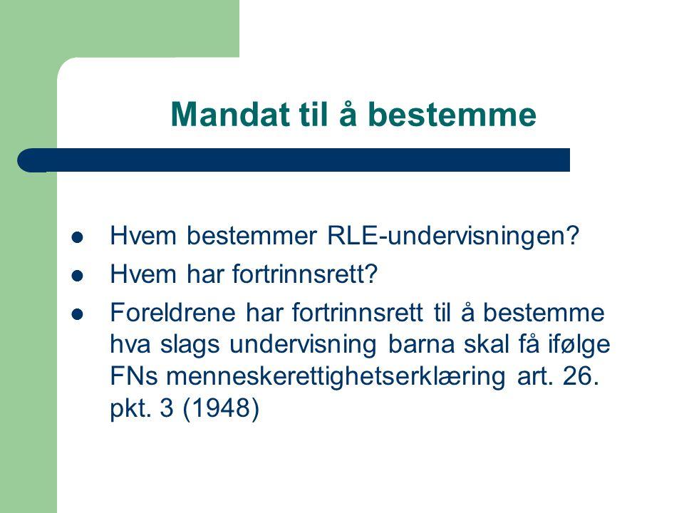 Mandat til å bestemme Hvem bestemmer RLE-undervisningen