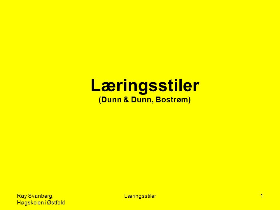Læringsstiler (Dunn & Dunn, Bostrøm)