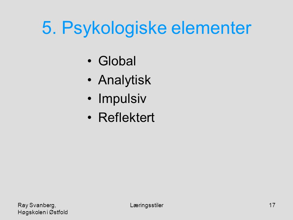 5. Psykologiske elementer