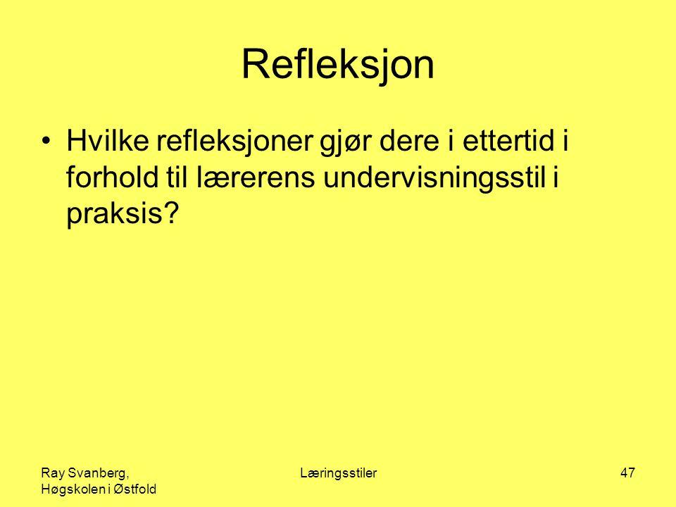 Refleksjon Hvilke refleksjoner gjør dere i ettertid i forhold til lærerens undervisningsstil i praksis