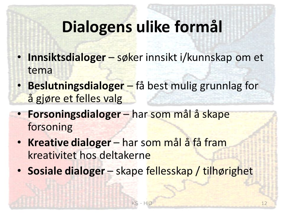 Dialogens ulike formål