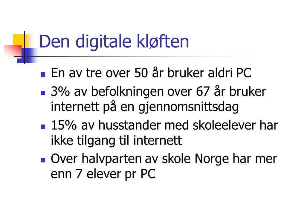 Den digitale kløften En av tre over 50 år bruker aldri PC
