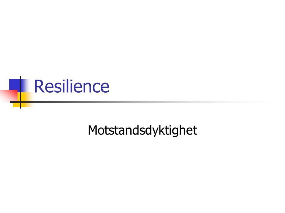 Resilience Motstandsdyktighet