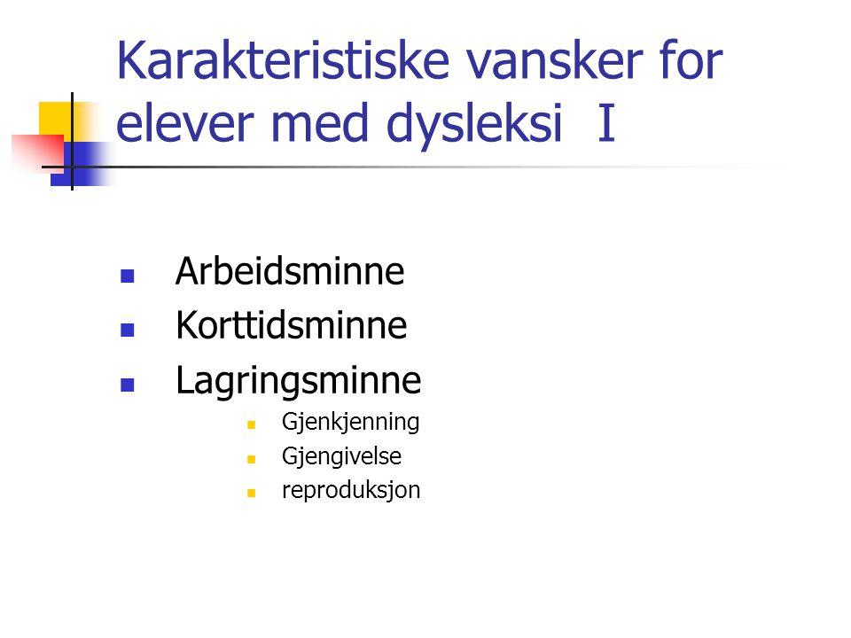 Karakteristiske vansker for elever med dysleksi I
