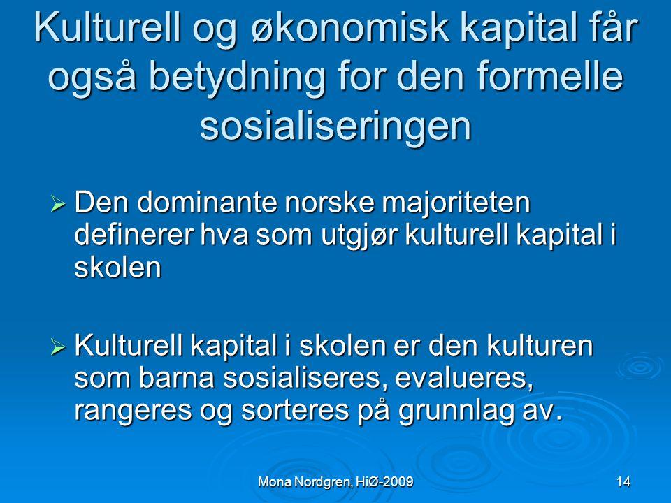 Kulturell og økonomisk kapital får også betydning for den formelle sosialiseringen