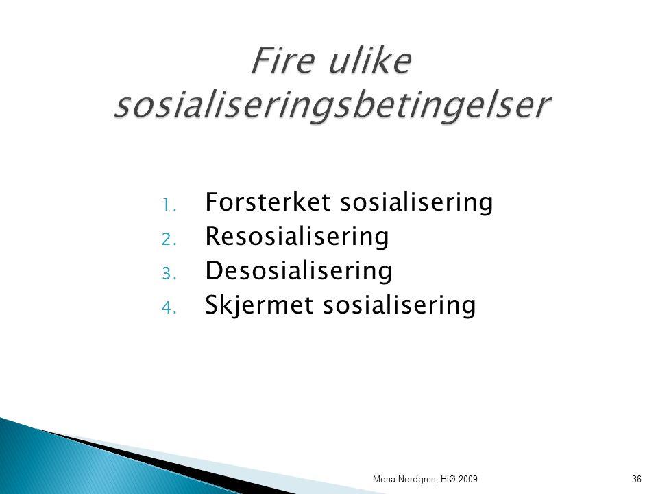 Fire ulike sosialiseringsbetingelser