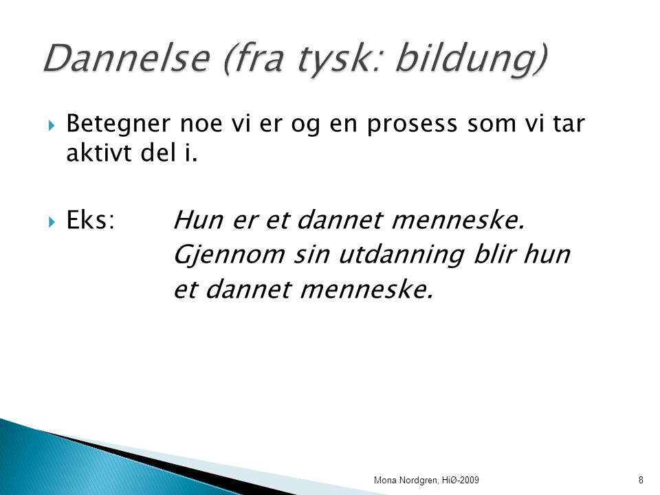 Dannelse (fra tysk: bildung)