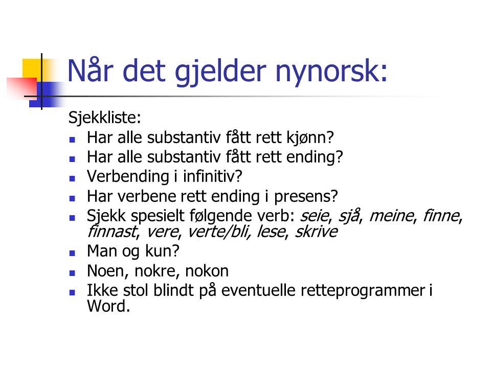 Når det gjelder nynorsk: