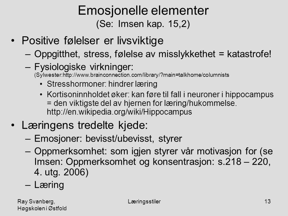 Emosjonelle elementer (Se: Imsen kap. 15,2)