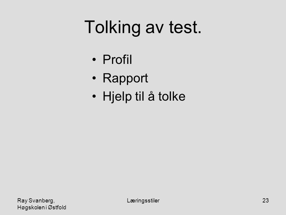 Tolking av test. Profil Rapport Hjelp til å tolke