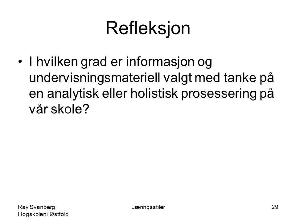 Refleksjon I hvilken grad er informasjon og undervisningsmateriell valgt med tanke på en analytisk eller holistisk prosessering på vår skole