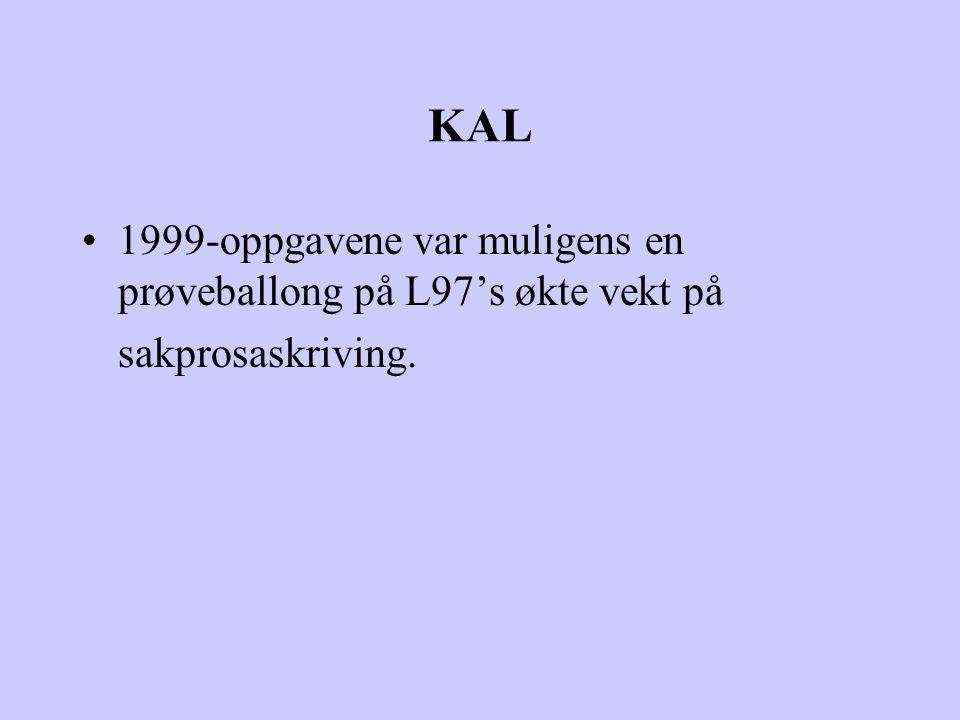 KAL 1999-oppgavene var muligens en prøveballong på L97's økte vekt på