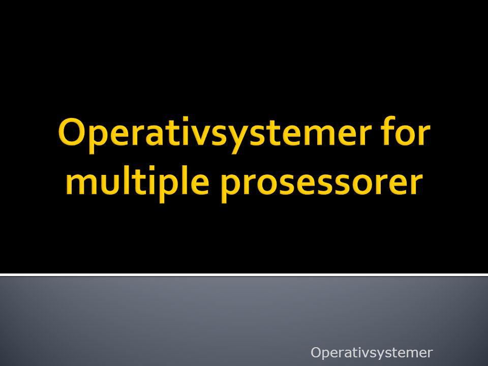 Operativsystemer for multiple prosessorer