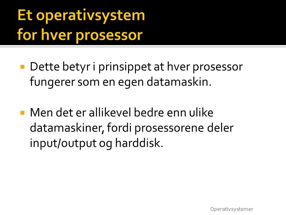 Et operativsystem for hver prosessor