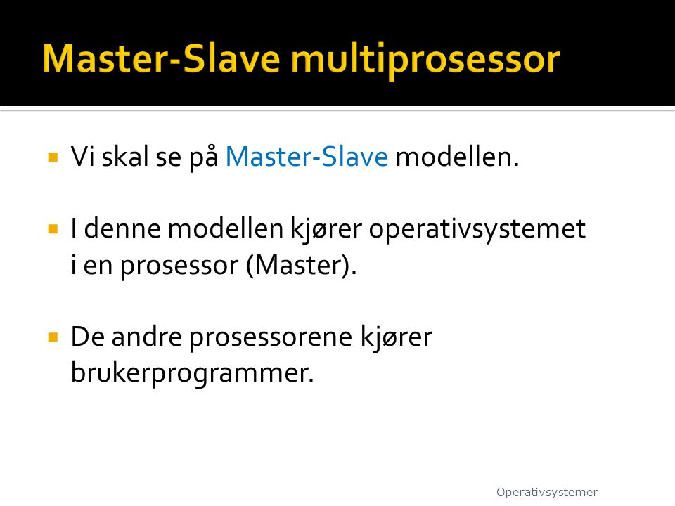 Master-Slave multiprosessor