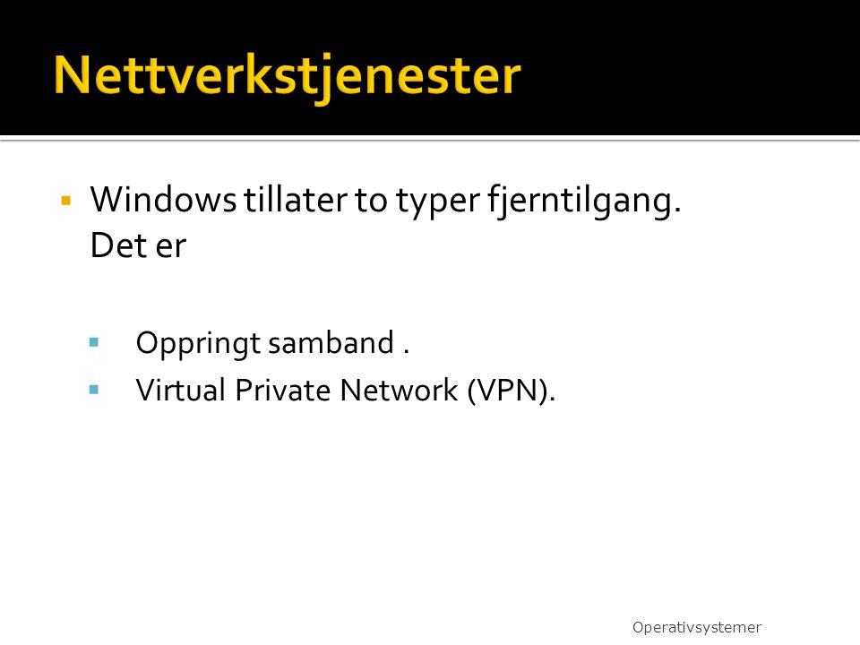 Nettverkstjenester Windows tillater to typer fjerntilgang. Det er