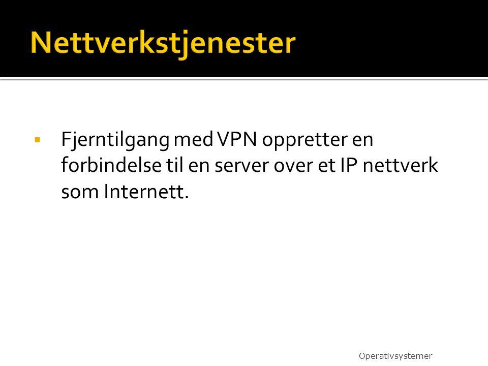 Nettverkstjenester Fjerntilgang med VPN oppretter en forbindelse til en server over et IP nettverk som Internett.