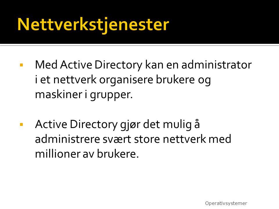 Nettverkstjenester Med Active Directory kan en administrator i et nettverk organisere brukere og maskiner i grupper.