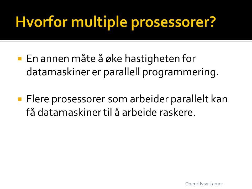Hvorfor multiple prosessorer