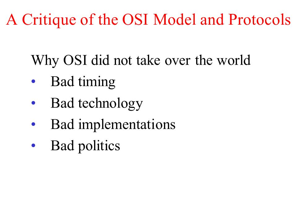 A Critique of the OSI Model and Protocols