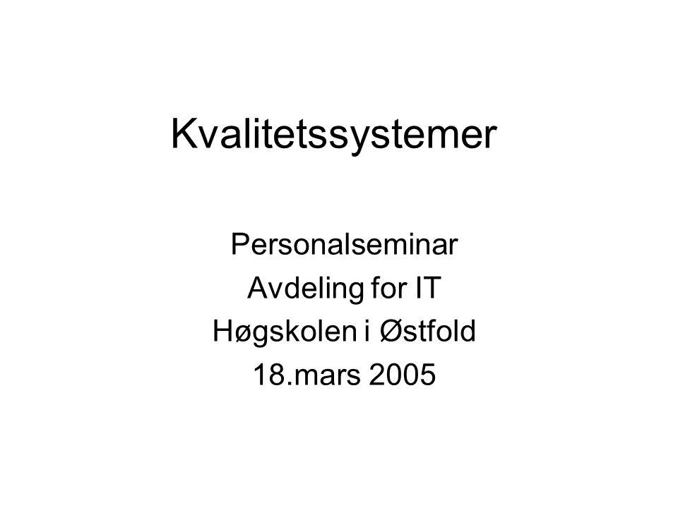Personalseminar Avdeling for IT Høgskolen i Østfold 18.mars 2005